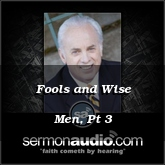 Fools and Wise Men, Pt 3