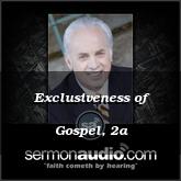 Exclusiveness of Gospel, 2a