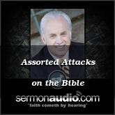 Assorted Attacks on the Bible
