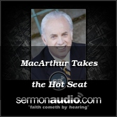 MacArthur Takes the Hot Seat