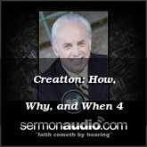 Creation: How, Why, and When 4