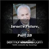 Israel's Future, Part 2B