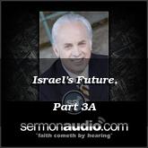 Israel's Future, Part 3A
