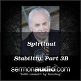 Spiritual Stability, Part 3B