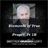 Elements of True Prayer, Pt 1B