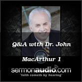 Q&A with Dr. John MacArthur 1