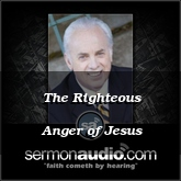The Righteous Anger of Jesus