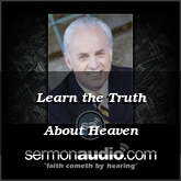 Learn the Truth About Heaven