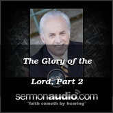 The Glory of the Lord, Part 2
