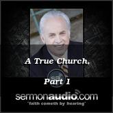 A True Church, Part 1