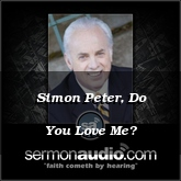 Simon Peter, Do You Love Me?