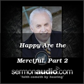 Happy Are the Merciful, Part 2