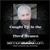 Caught Up to the Third Heaven