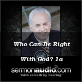 Who Can Be Right With God? 1a