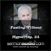 Fasting Without Hypocrisy, 2A