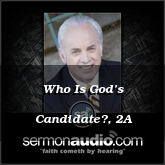 Who Is God's Candidate?, 2A