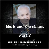 Mark and Onesimus, Part 2