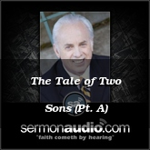 The Tale of Two Sons (Pt. A)