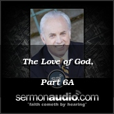 The Love of God, Part 6A