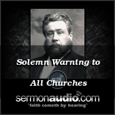 Solemn Warning to All Churches