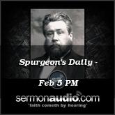 Spurgeon's Daily - Feb 5 PM