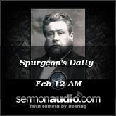 Spurgeon's Daily - Feb 12 AM