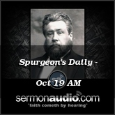 Spurgeon's Daily - Oct 19 AM