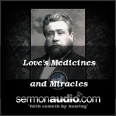 Love's Medicines and Miracles