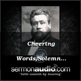 Cheering Words/Solemn Warnings