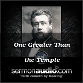 One Greater Than the Temple