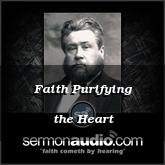Faith Purifying the Heart
