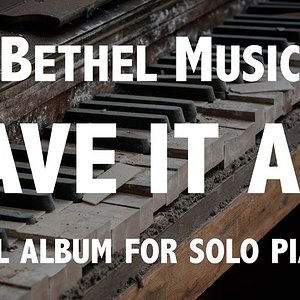 Prayer Music. HAVE IT ALL, Full Album for Solo Piano. Bethel Music.