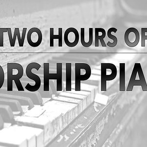 Prayer Music, Two Hours of Worship Piano | Hillsong | Elevation | Bethel | Jesus Culture | Passion | Kari Jobe