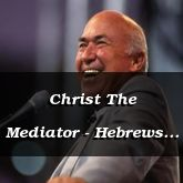 Christ The Mediator - Hebrews 10:9