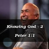 Knowing God - 2 Peter 1:1