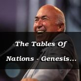 The Tables Of Nations - Genesis 10:1
