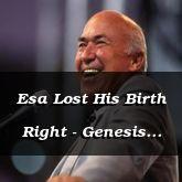 Esa Lost His Birth Right - Genesis 27:1