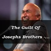 The Guilt Of Josephs Brothers - Genesis 42:18