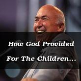 How God Provided For The Children Of Israel - Exodus 16:13