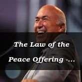 The Law of the Peace Offering - Leviticus 7:30