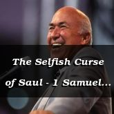 The Selfish Curse of Saul - 1 Samuel 14:8 - C3083D