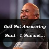 God Not Answering Saul - 1 Samuel 28:3 - C3089B