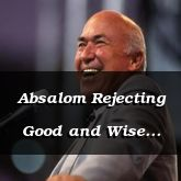 Absalom Rejecting Good and Wise Counsel - 2 Samuel 17:1 - C3099A