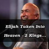 Elijah Taken Into Heaven - 2 Kings 2:4 - C3112B