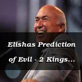 Elishas Prediction of Evil - 2 Kings 8:1 - C3115a