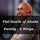 The Death of Ahabs Family - 2 Kings 10:1 - C3116A