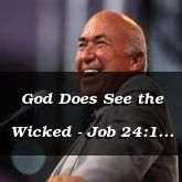 God Does See the Wicked - Job 24:1 - C3162C & C3163A