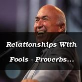 Relationships With Fools - Proverbs 26:1 - C3232A