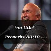 *no title* - Proverbs 30:10 - C3233A