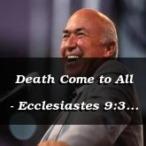 Death Come to All - Ecclesiastes 9:3 - C3237C